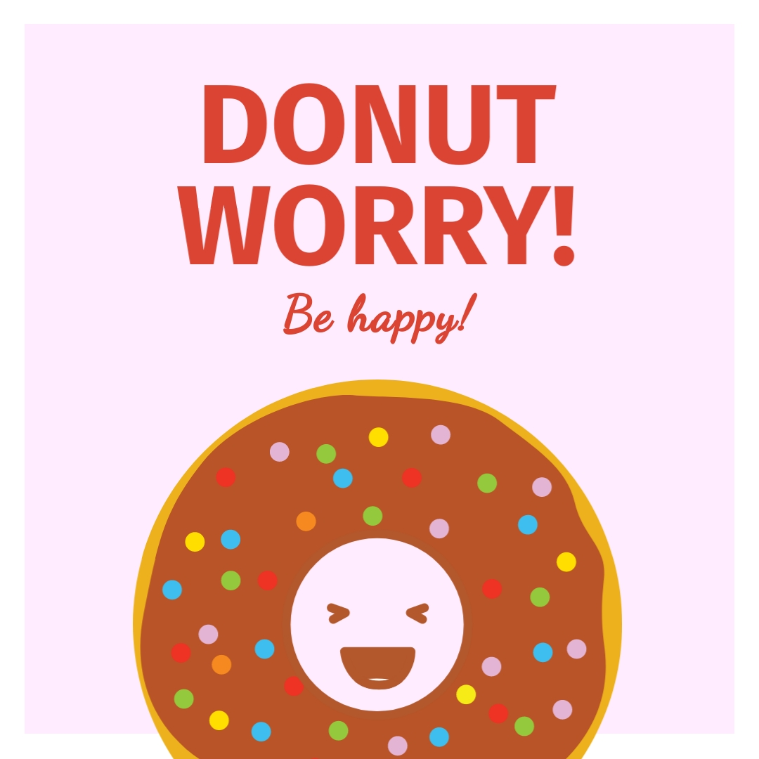 Donut Worry Be Happy Instagram Post Template