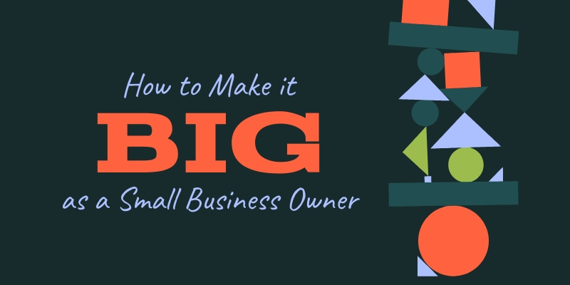 How to Make it Big as a Small Business Owner Blog Graphic Header Template
