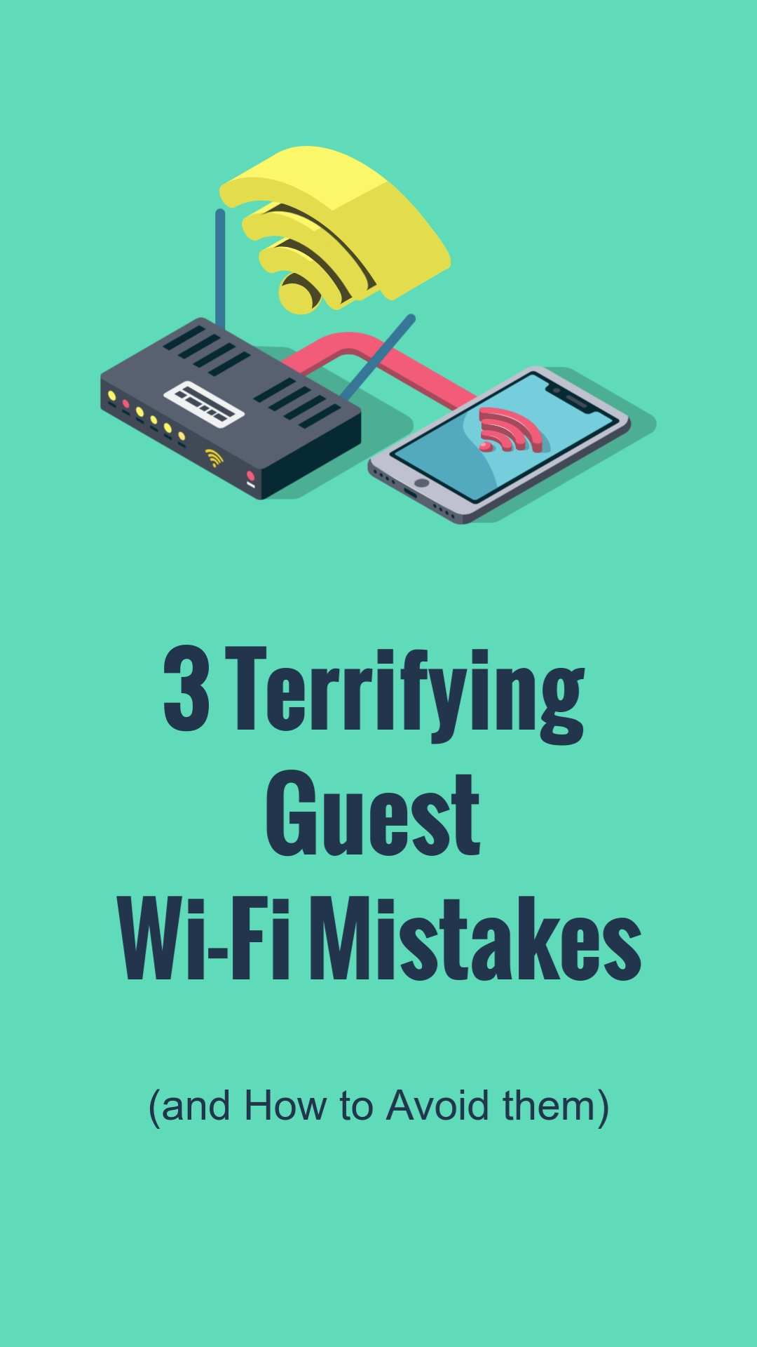 Terrifying Guest Wifi Mistakes Vertical Template