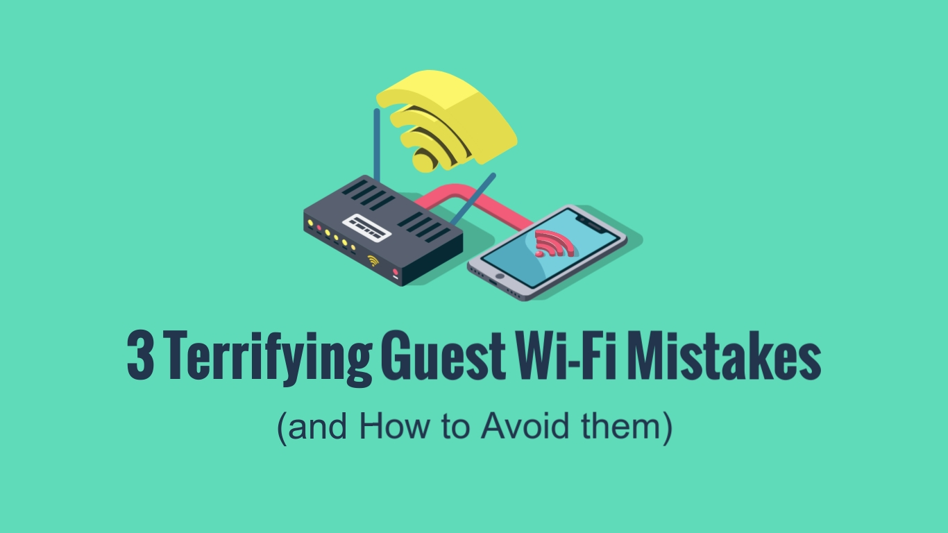 Terrifying Guest Wifi Mistakes Wide Template