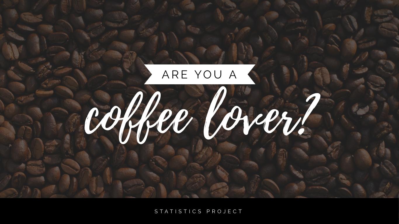 Coffee Lover Statistics - Presentation Template