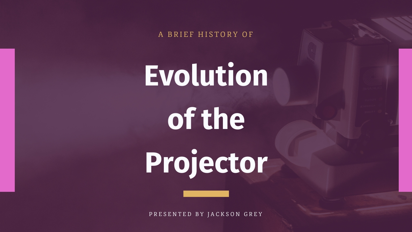 Evolution of the Projector - Presentation Template