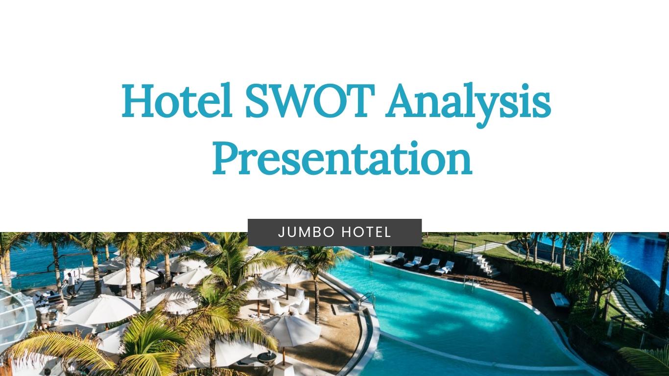 Hotel SWOT Analysis - Presentation Template